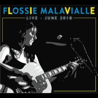 Flossie Malavialle Live! June 2018